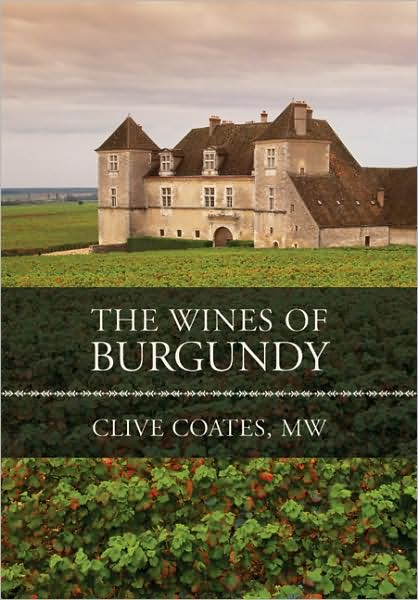 Clive Coates Wine Book - The Wines of Burgundy