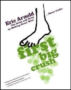 Eric Arnold Wine Book - First Big Crush