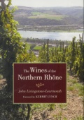 John Livingstone Learmonth Wine Book - The Wines of the Northern Rhone